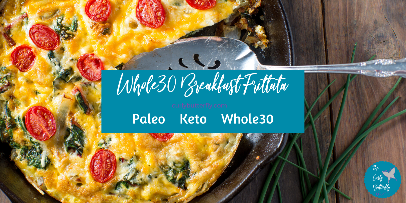 Background of a frittata in a cast iron skillet with the title Whole 30 Breakfast Frittata, Paleo, Keto, Whole30 layered on top